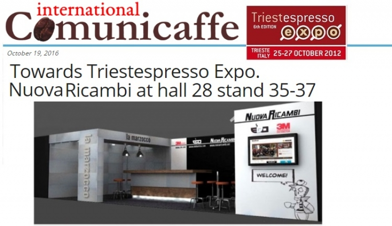 Towards Triestespresso Expo. Nuova Ricambi at hall 28 stand 35-37