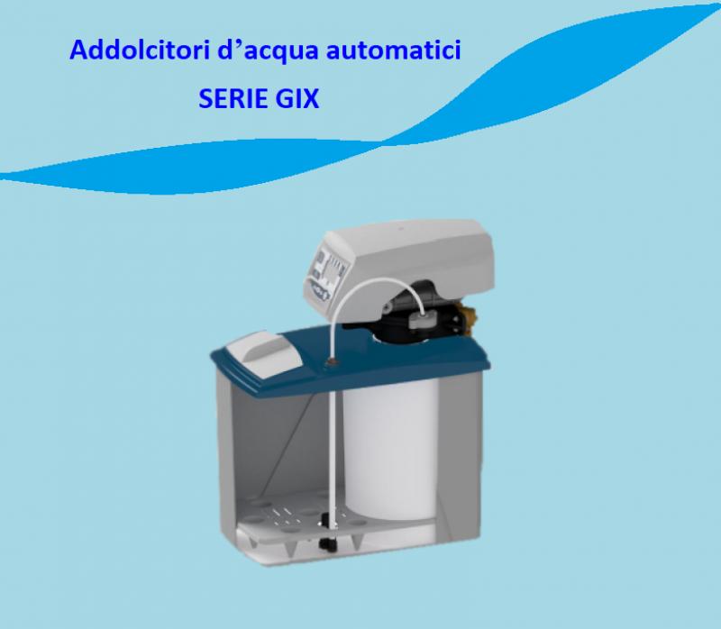 Novità sugli addolcitori d'acqua automatici SERIE GIX